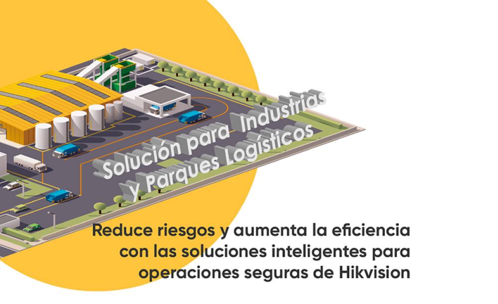 Hikvision, solución para Industrias y Parques Logísticos